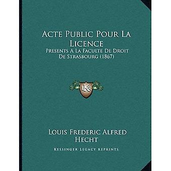 Acte publiek Pour La vergunning: Presenteert a la Faculte de Droit de Strasbourg (1867)