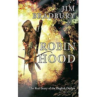 Robin Hood: Het echte verhaal van de Engelse Outlaw