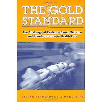 Gold Standard: Haaste näyttöön perustuva lääketiede ja standardointia terveydenhuollossa