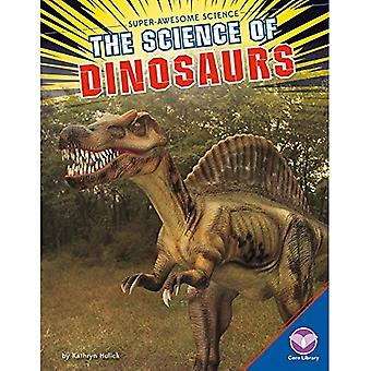 The Science of Dinosaurs (Super-Awesome Science)