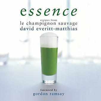 Essence: Recipes from Le Champignon Sauvage
