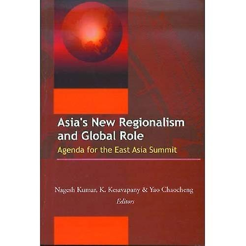 Asia&s New Regionalism and Global Role  Agenda for the East Asia Summit
