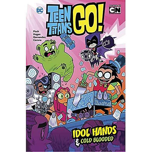 Idol Hands and Cold Blooded (Teen Titans)