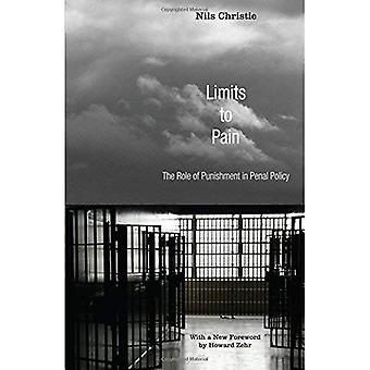 Limits to Pain: The Role of Punishment in Penal Policy