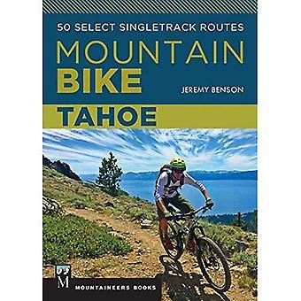 Mountain Bike Tahoe: 50 Välj Singletrack rutter