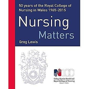 Nursing Matters: 50 Years of the Royal College of Nursing in Wales 1965-2015