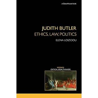 Judith Butler Ethics Law Politics by Loizidou & Elena