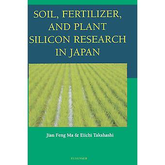 Soil Fertilizer and Plant Silicon Research in Japan by Ma & Jian