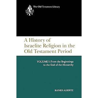 Una historia de la religión israelita volumen 1 por Albertz y Rainer