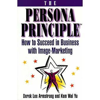 Het beginsel van de Persona hoe te slagen in het bedrijfsleven met afbeelding Marketing door Armstrong & Derek Lee