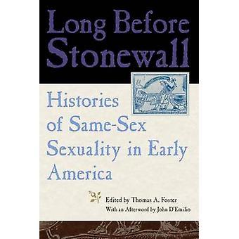 Länge innan Stonewall historier av SameSex sexualitet i tidiga Amerika av Foster & Thomas & Dr