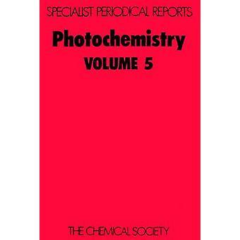 Photochemistry Volume 5 by BryceSmith & D