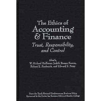 The Ethics of Accounting and Finance Trust Responsibility and Control by Hoffman & W. Michael