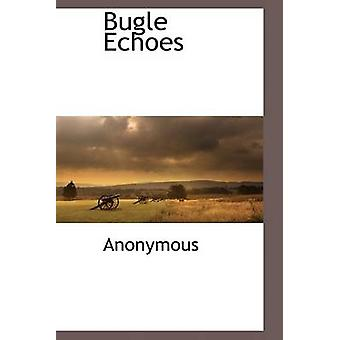 Bugle Echoes by Anonymous & .