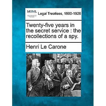 シークレットサービスで Twentyfive 年スパイの回想ル・ Carone & アンリ