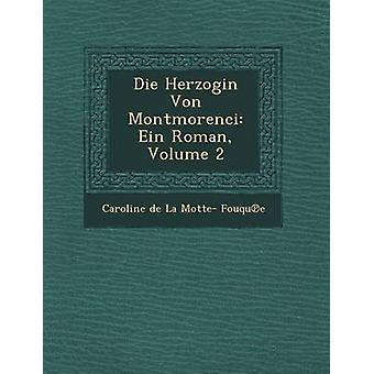 Die Herzogin Von Montmorenci Ein Roman Volume 2 by Caroline De La Motte Fouqu E.