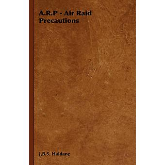 A.R.P  Air Raid Precautions by Haldane & J.B.S.