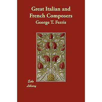 كبيرة من الملحنين الإيطالية والفرنسية قبل ت. جورج & فيريس