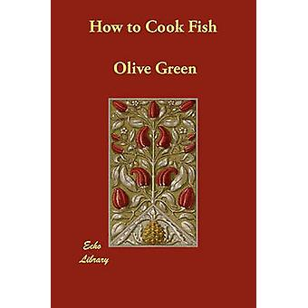 How to Cook Fish by Green & Olive
