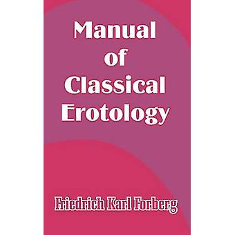 Manual of Classical Erotology by Forberg & Friedrich Karl