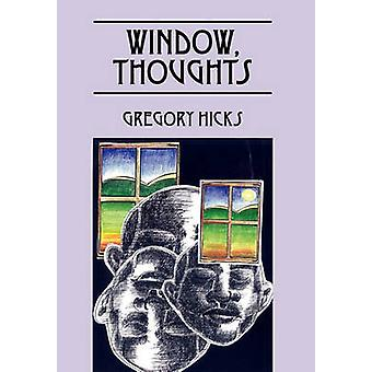 Window Thoughts by Hicks & Gregory