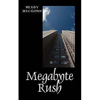 Megabyte Rush by Macgown & Wendy