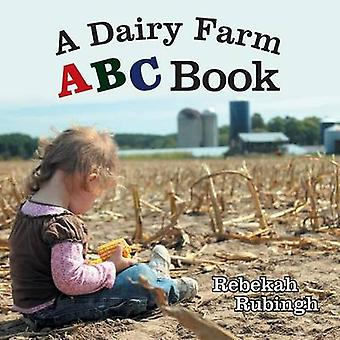 A Dairy Farm ABC Book by Rubingh & Rebekah