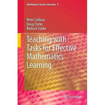 Teaching with Tasks for Effective Mathematics Learning by Sullivan & Peter