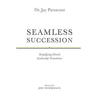 SEAMLESS SUCCESSION by Passavant & Dr. Jay