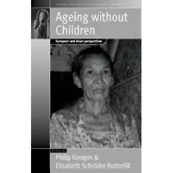 Altern ohne Kinder Europäische und asiatische Perspektiven auf ältere Zugang zur Unterstützung von Netzwerken von Kraeger & T.