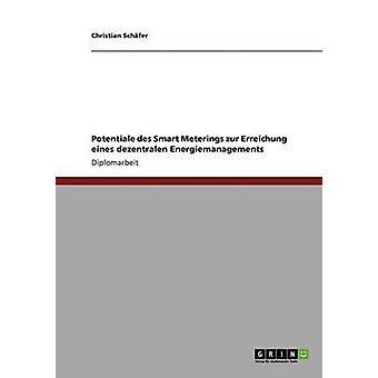 Dezentrales Energiemanagement. Potentiale des Smart Meterings by Schfer & Christian