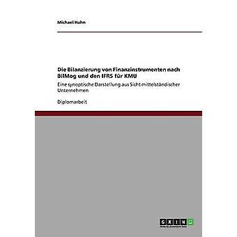 Sterben Sie Bilanzierung von Finanzinstrumenten Nach BilMog Und Den IFRS fr KMU von Hahn & Michael