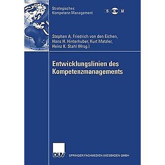 Entwicklungslinien des Kompetenzmanagements by Friedrich von den Eichen & Stephan