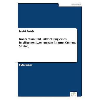Konzeption Und Entwicklung Eines intelligenten Agenten Zum Internet Content Mining von Bartels & Patrick