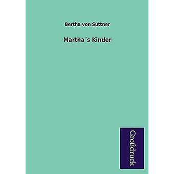 Marthas Kinder by Suttner & Bertha Von