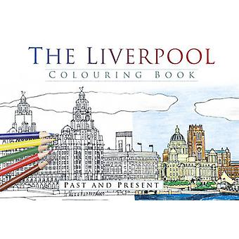 The Liverpool Colouring Book - Past & Present by The History Press - 9