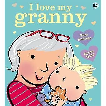 I Love My Granny - Board Book by Giles Andreae - 9781408350621 Book