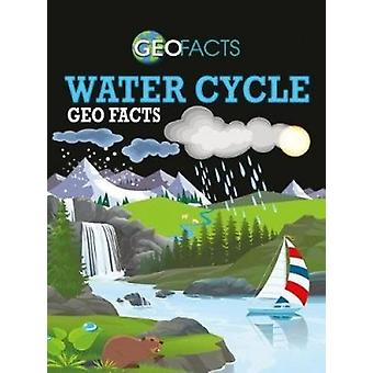 Water Cycle Geo Facts by Georgia Amson-Bradshaw - 9780778744092 Book