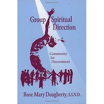 Group Spiritual Direction - Community for Discernment by Rose Mary Dou