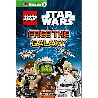 Lego Star Wars - Free the Galaxy by DK Publishing - Himani Khatreja -
