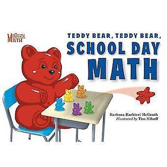Teddy Bear - Teddy Bear - School Day Math by Barbara Barbieri McGrath