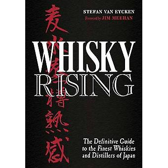 Whisky Rising - The Definitive Guide to the Finest Whiskies and Distil