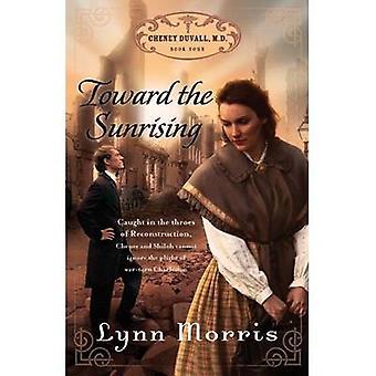 Toward the Sunrising by Lynn Morris - 9781598567410 Book