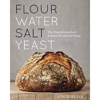 Flour Water Salt Yeast - The Fundamentals of Artisan Bread and Pizza b