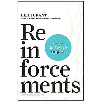 Reinforcements - How to Get People to Help You by Reinforcements - How