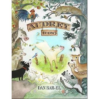 Audrey (Cow) by Dan Bar-el - Tatjana Mai-Wyss - 9781770496033 Book