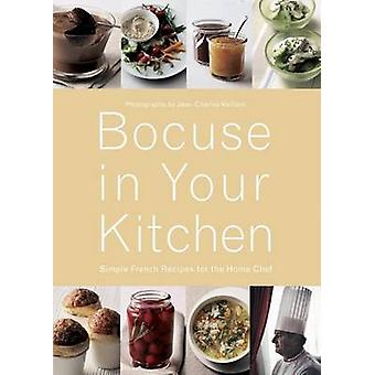 Bocuse in Your Kitchen - Simple French Recipes for the Home Chef by Pa