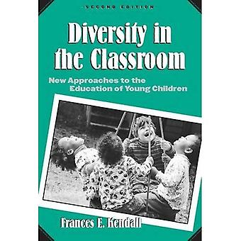 Diversity in the Classroom: New Approaches to the Education of Young Children (Early Childhood Education)
