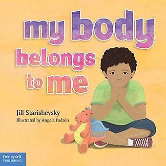 My Body Belongs to Me - A Book About Body Safety by Jill Starishevsky