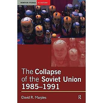 انهيار الاتحاد السوفياتي 19851991 من ماربليس آند ديفيد ر.